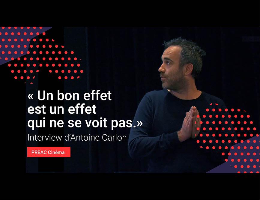 """Les effets spéciaux (3/4) : """"Un bon effet est un effet qui ne se voit pas"""", interview d'Antoine Carlon"""